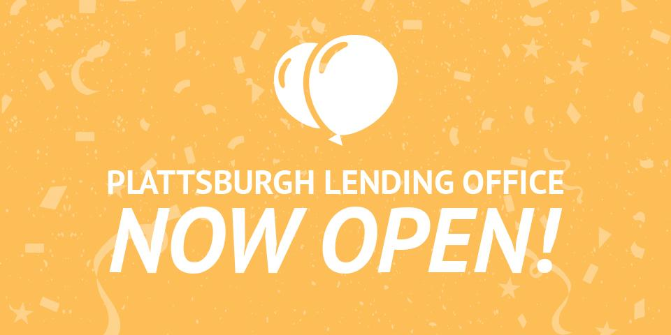 Plattsburgh Lending Office now open banner
