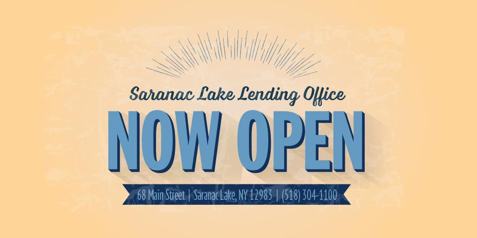 promotion of Saranac Lake Lending Office now open
